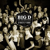 Big D and The Kids Table - Strictly Rude (2007) CD
